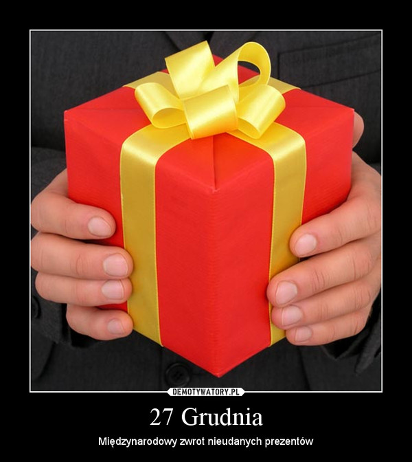 27 Grudnia – Międzynarodowy zwrot nieudanych prezentów