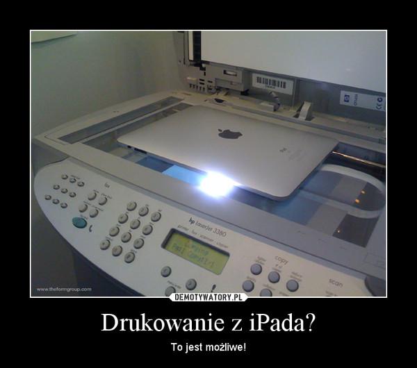 Drukowanie z iPada? – To jest możliwe!