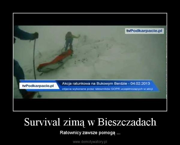 Survival zimą w Bieszczadach – Ratownicy zawsze pomogą ...