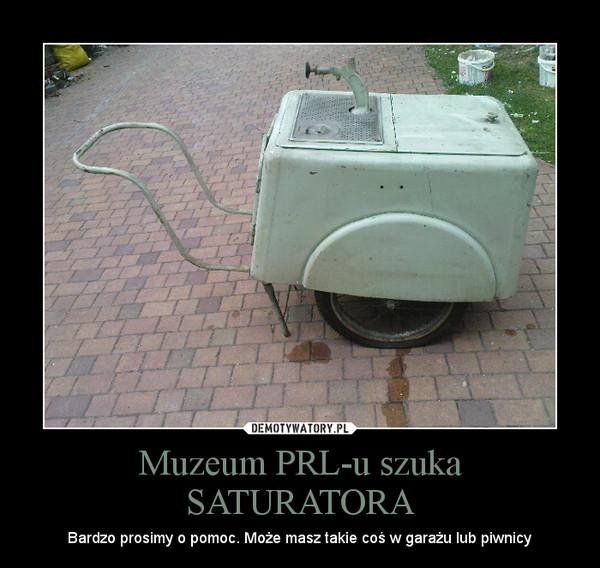 Muzeum PRL-u szuka SATURATORA – Bardzo prosimy o pomoc. Może masz takie coś w garażu lub piwnicy