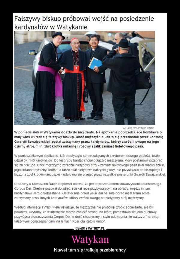 Watykan – Nawet tam się trafiają przebierańcy