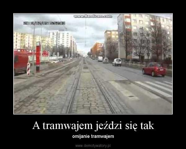 A tramwajem jeździ się tak – omijanie tramwajem