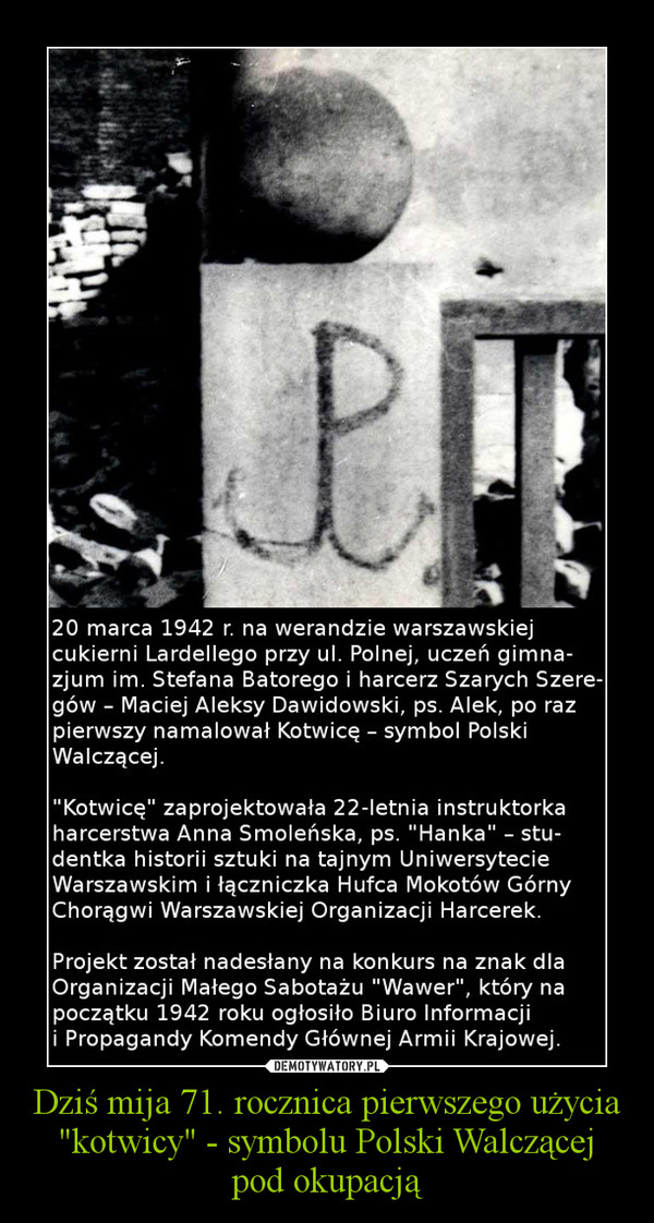 """Dziś mija 71. rocznica pierwszego użycia """"kotwicy"""" - symbolu Polski Walczącej pod okupacją –"""