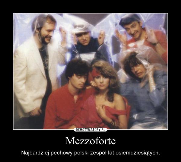 Mezzoforte – Najbardziej pechowy polski zespół lat osiemdziesiątych.