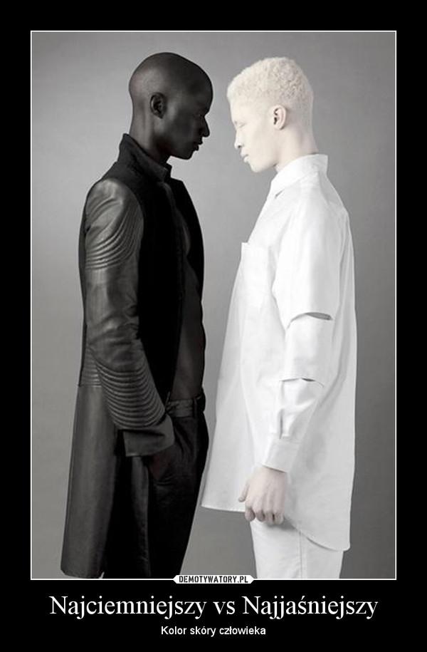 Najciemniejszy vs Najjaśniejszy – Kolor skóry człowieka