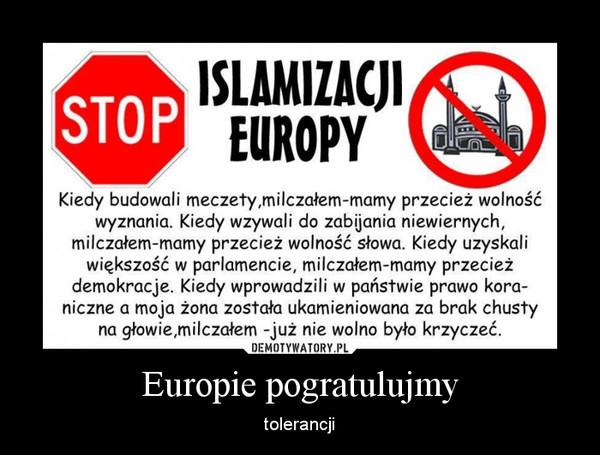 Europie pogratulujmy – tolerancji