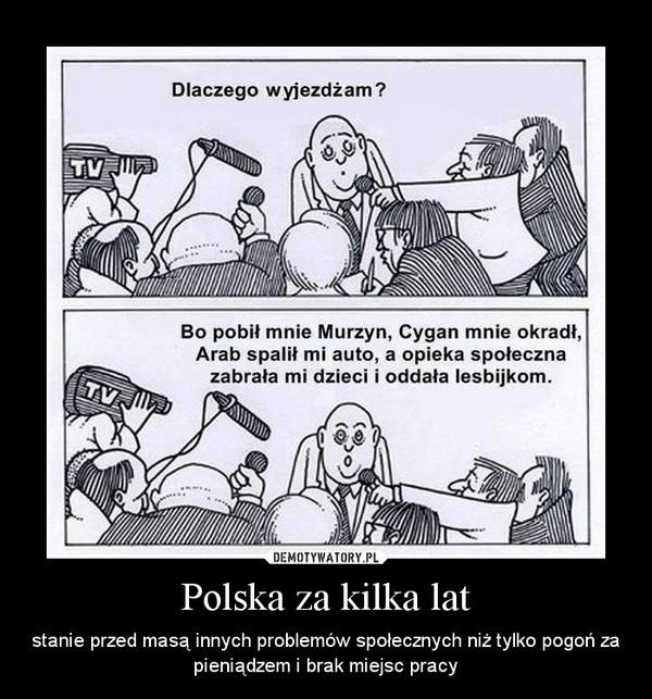 Polska za kilka lat – stanie przed masą innych problemów społecznych niż tylko pogoń za pieniądzem i brak miejsc pracy