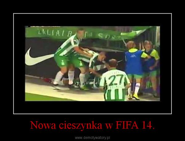 Nowa cieszynka w FIFA 14. –