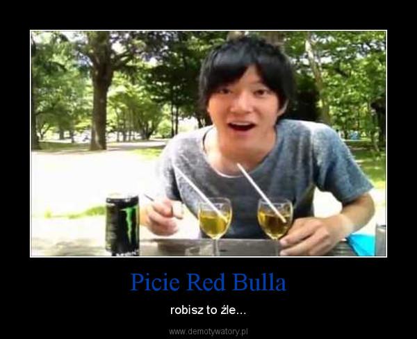 Picie Red Bulla – robisz to źle...