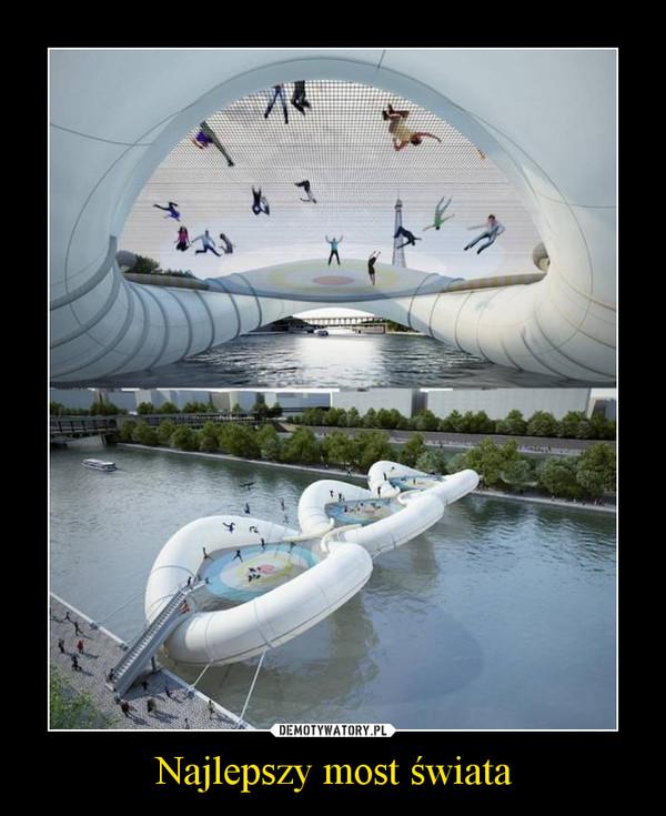 Najlepszy most świata –