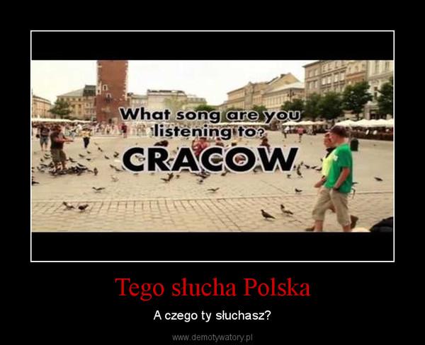 Tego słucha Polska – A czego ty słuchasz?