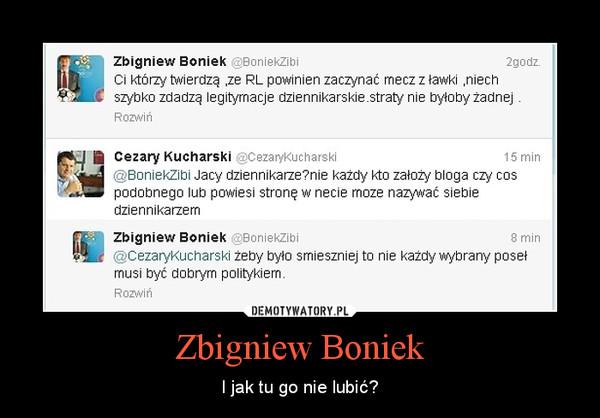 Zbigniew Boniek – I jak tu go nie lubić?