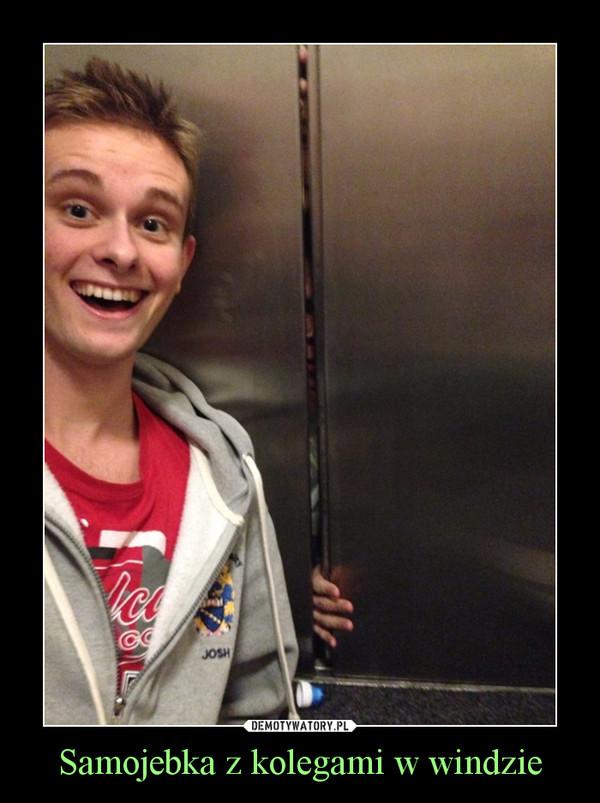 Samojebka z kolegami w windzie –