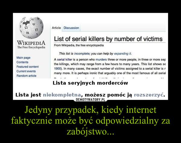 Jedyny przypadek, kiedy internet faktycznie może być odpowiedzialny za zabójstwo... –