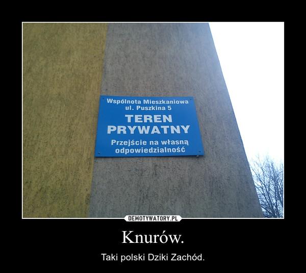 Knurów. – Taki polski Dziki Zachód.