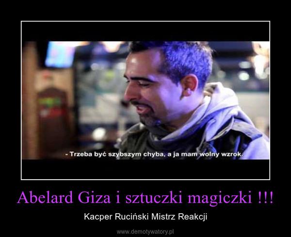 Abelard Giza i sztuczki magiczki !!! – Kacper Ruciński Mistrz Reakcji