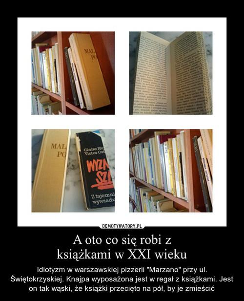 A oto co się robi z książkami w XXI wieku