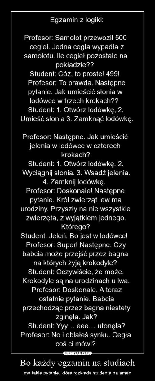 Bo każdy egzamin na studiach