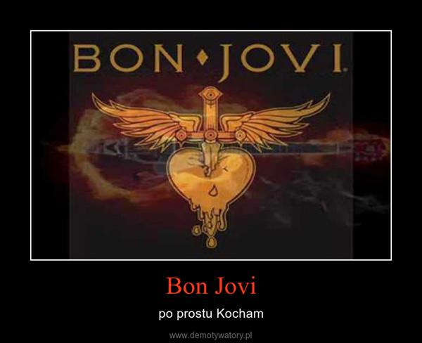 Bon Jovi – po prostu Kocham