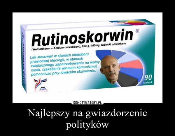 Najlepszy na gwiazdorzenie polityków –