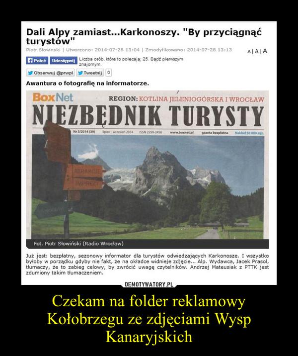 Czekam na folder reklamowy Kołobrzegu ze zdjęciami Wysp Kanaryjskich –
