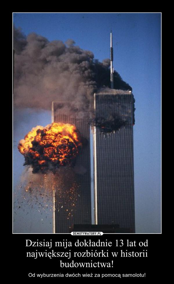 Dzisiaj mija dokładnie 13 lat od największej rozbiórki w historii budownictwa! – Od wyburzenia dwóch wież za pomocą samolotu!