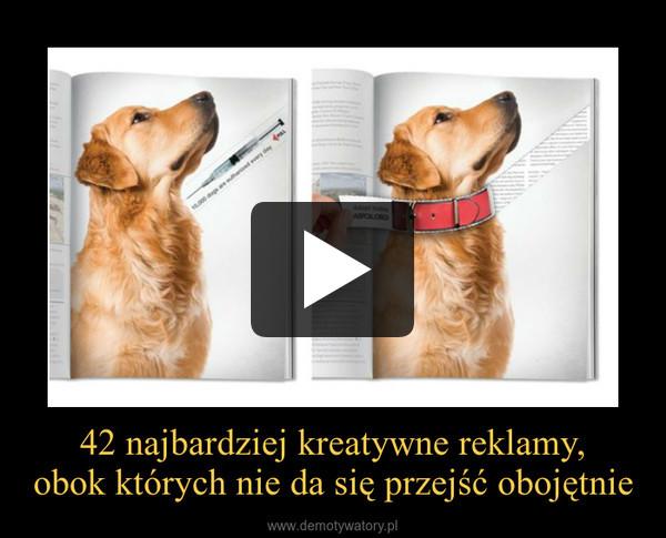 42 najbardziej kreatywne reklamy,obok których nie da się przejść obojętnie –