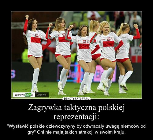 Zagrywka taktyczna polskiej reprezentacji: