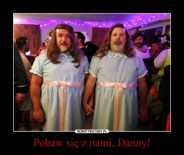 Pobaw się z nami, Danny! –
