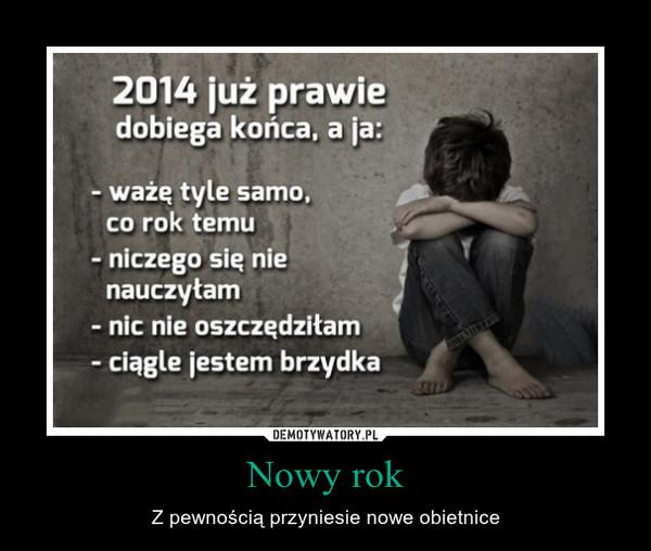 Nowy rok – Z pewnością przyniesie nowe obietnice