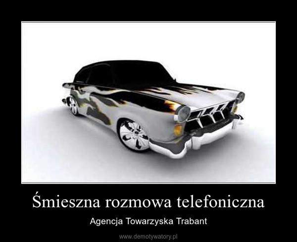 Śmieszna rozmowa telefoniczna – Agencja Towarzyska Trabant