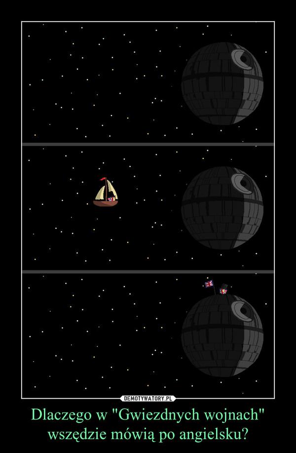 """Dlaczego w """"Gwiezdnych wojnach"""" wszędzie mówią po angielsku? –"""