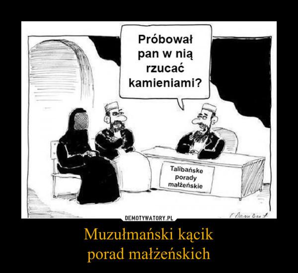 Muzułmański kącikporad małżeńskich –