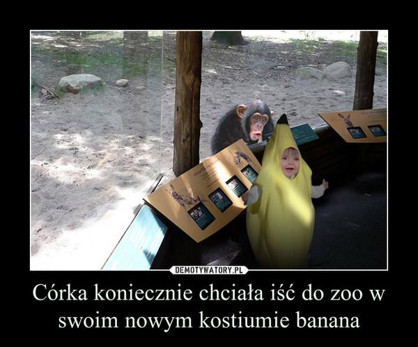 Córka koniecznie chciała iść do zoo w swoim nowym kostiumie banana –