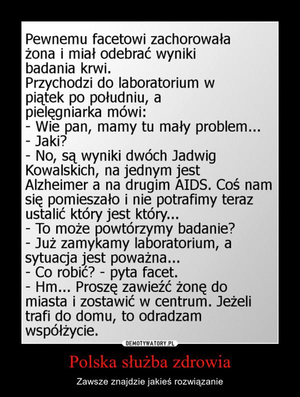 Polska służba zdrowia – Zawsze znajdzie jakieś rozwiązanie