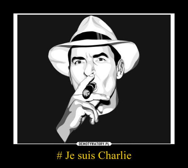 # Je suis Charlie –