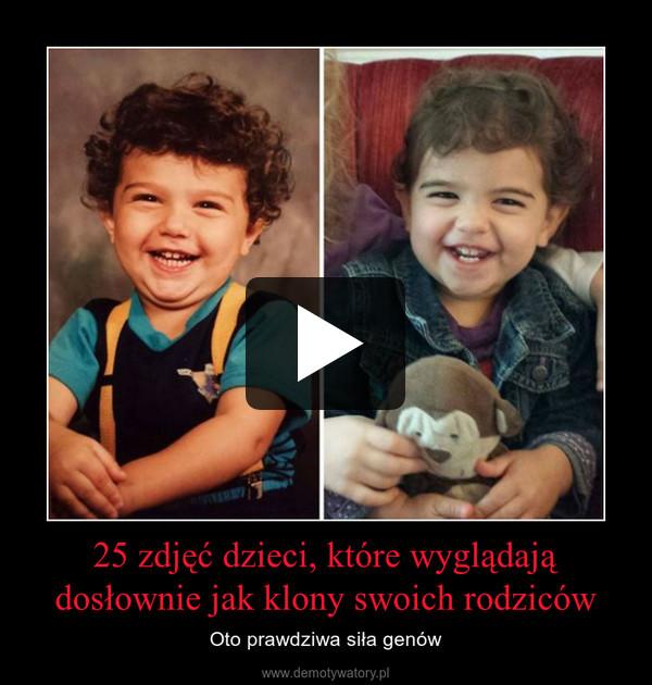 25 zdjęć dzieci, które wyglądają dosłownie jak klony swoich rodziców – Oto prawdziwa siła genów