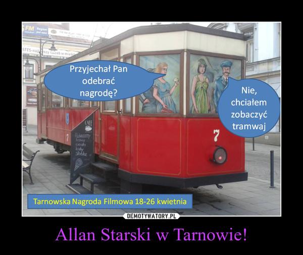 Allan Starski w Tarnowie! –