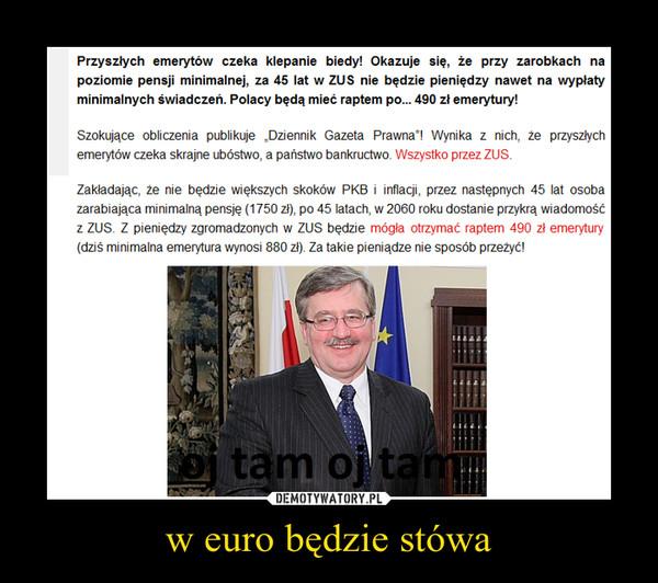 w euro będzie stówa –