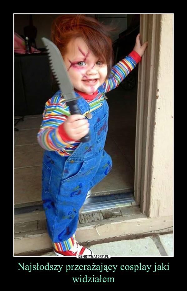 Najsłodszy przerażający cosplay jaki widziałem –
