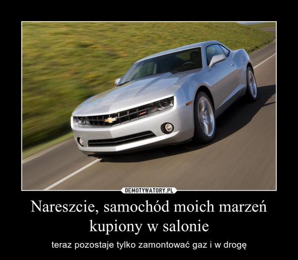 Nareszcie, samochód moich marzeń kupiony w salonie – teraz pozostaje tylko zamontować gaz i w drogę