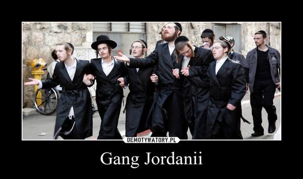 Gang Jordanii –
