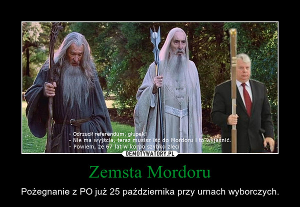 Zemsta Mordoru – Pożegnanie z PO już 25 października przy urnach wyborczych.
