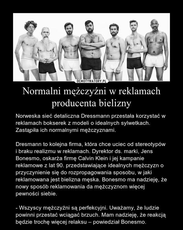 uusi julkaisu hyvämaineinen sivusto uk halpa myynti Normalni mężczyźni w reklamach producenta bielizny ...