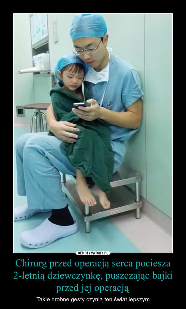 Chirurg przed operacją serca pociesza 2-letnią dziewczynkę, puszczając bajki przed jej operacją – Takie drobne gesty czynią ten świat lepszym