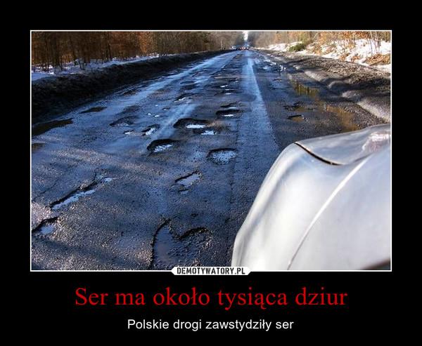Ser ma około tysiąca dziur – Polskie drogi zawstydziły ser