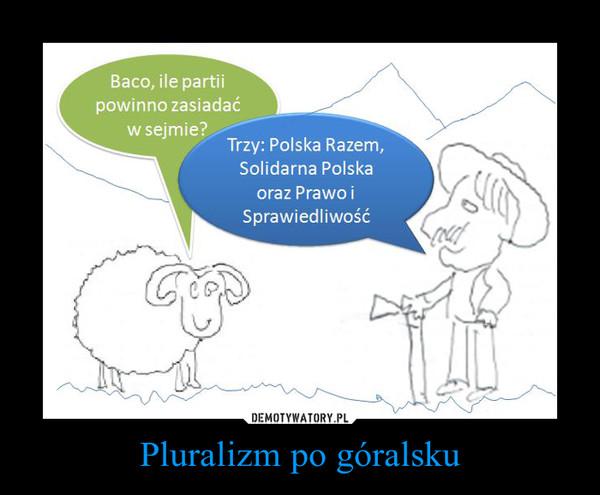 Pluralizm po góralsku –