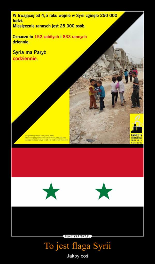 To jest flaga Syrii – Jakby coś