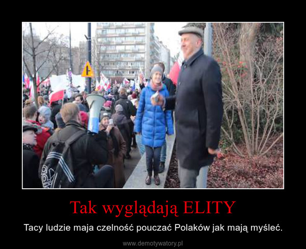 Tak wyglądają ELITY – Tacy ludzie maja czelność pouczać Polaków jak mają myśleć.