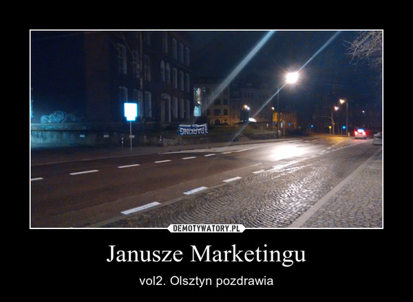 Janusze Marketingu – vol2. Olsztyn pozdrawia